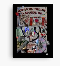How To Talk Like a Canadian EX WHY ZED Canvas Print