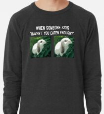 "Copie de Funny design of a cute bunny eating too much with white text | ""When someone says ""Haven't you eaten enough?"""" Lightweight Sweatshirt"