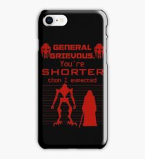 You're Shorter Than I Expected iPhone Case/Skin