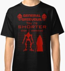 You're Shorter Than I Expected Classic T-Shirt