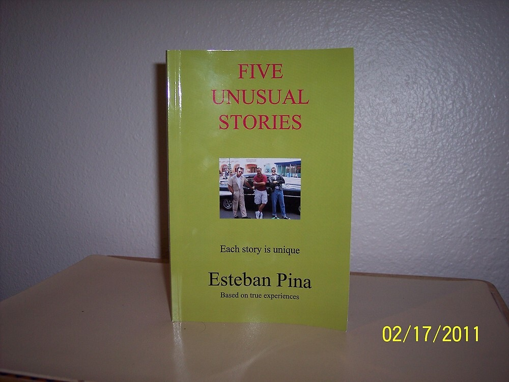 FIVE UNUSUAL STORIES by estebanpina