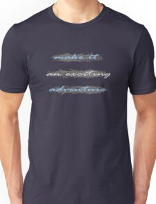 Make it an exciting adventure... T-Shirt