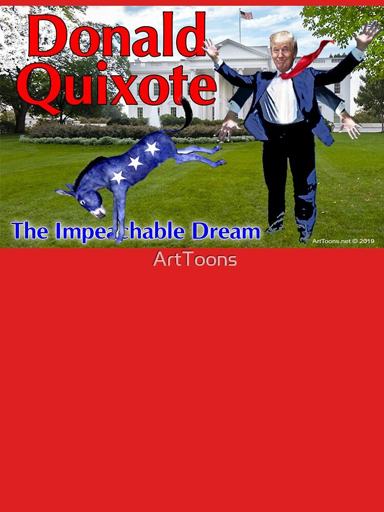 Donald Quixote: The Impeachable Dream by ArtToons