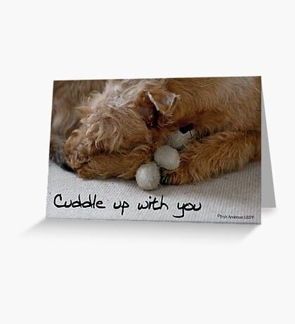 Cuddle up with you Greeting Card
