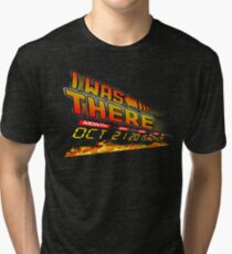 I was there .... Tri-blend T-Shirt