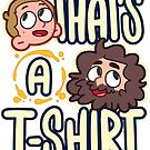That's a T-Shirt by CheapShow-Tony