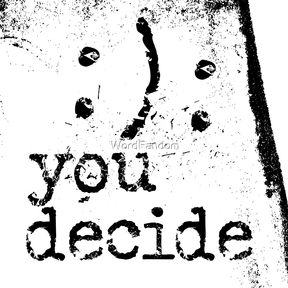 You decide Happy or sad typography text art quote by Word Fandom - wordfandom by WordFandom