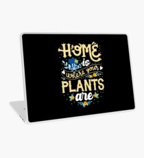 Cute Home Is Where Your Plants Are Gardening Lover Laptop Skin