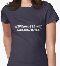 Werewolves NOT Swearwolves (NOW IN WHITE) Women's Fitted T-Shirt