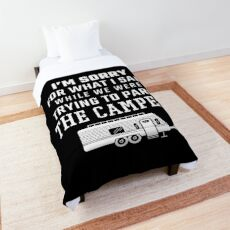 Sorry What I Said Funny RV Gifts RV Gift Ideas Comforter