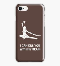 I can kill you with my brain iPhone Case/Skin