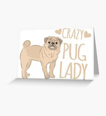 Crazy Pug Lady Greeting Card
