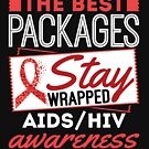 HIV Aids Awareness The Best Packages Stay Wrapped by jaygo