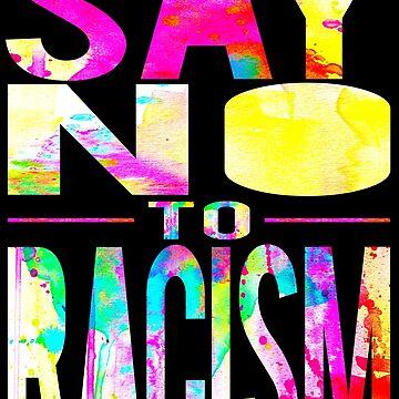 SAY NO TO RACISM - BLACK by Tessai-Attire