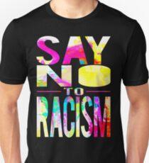 SAY NO TO RACISM - BLACK T-Shirt