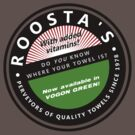 Roosta's Towels - do you know where YOURS is? by Fiona Reeves