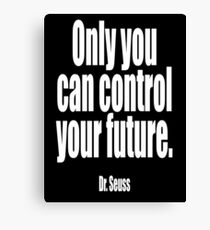 Dr. Seuss, Only you can control your future.  Canvas Print