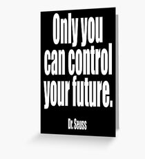 Dr. Seuss, Only you can control your future.  Greeting Card