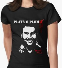 "Pablo Escobar ""Plata o Plomo"" Women's Fitted T-Shirt"