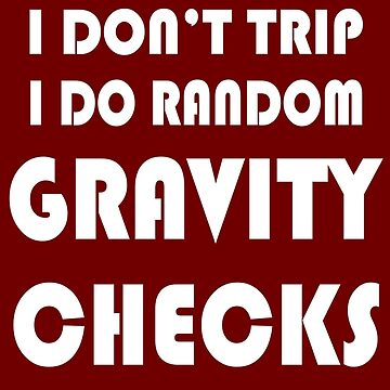 Gravity check geek funny nerd by danur55