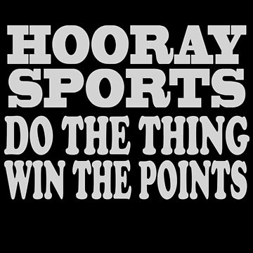 Hooray sports win points geek funny nerd by danur55