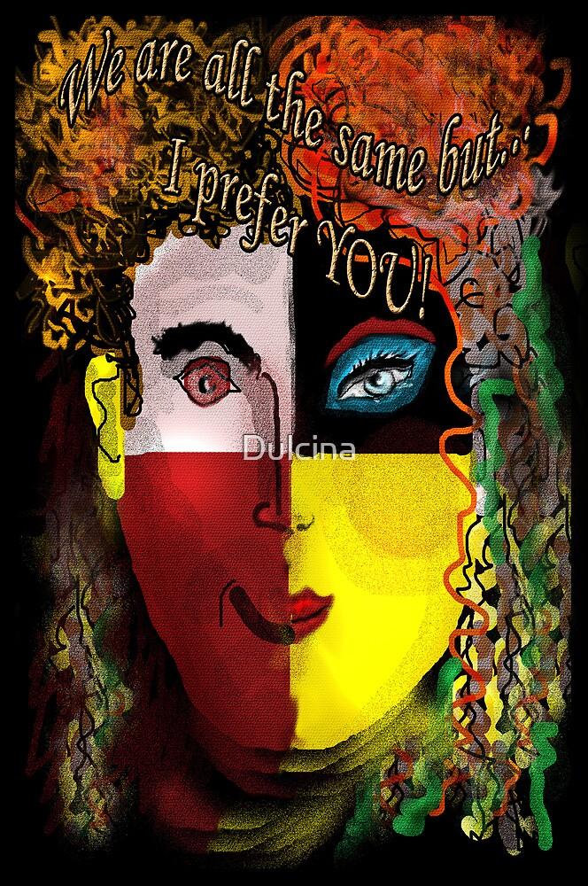 ... but I prefer YOU! by Dulcina