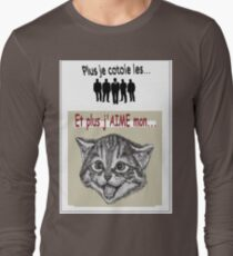 And the more I LOVE my cat ... Long Sleeve T-Shirt