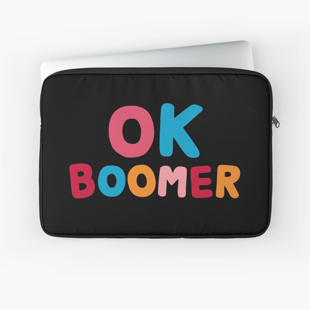 Ok boomer Laptop Sleeve