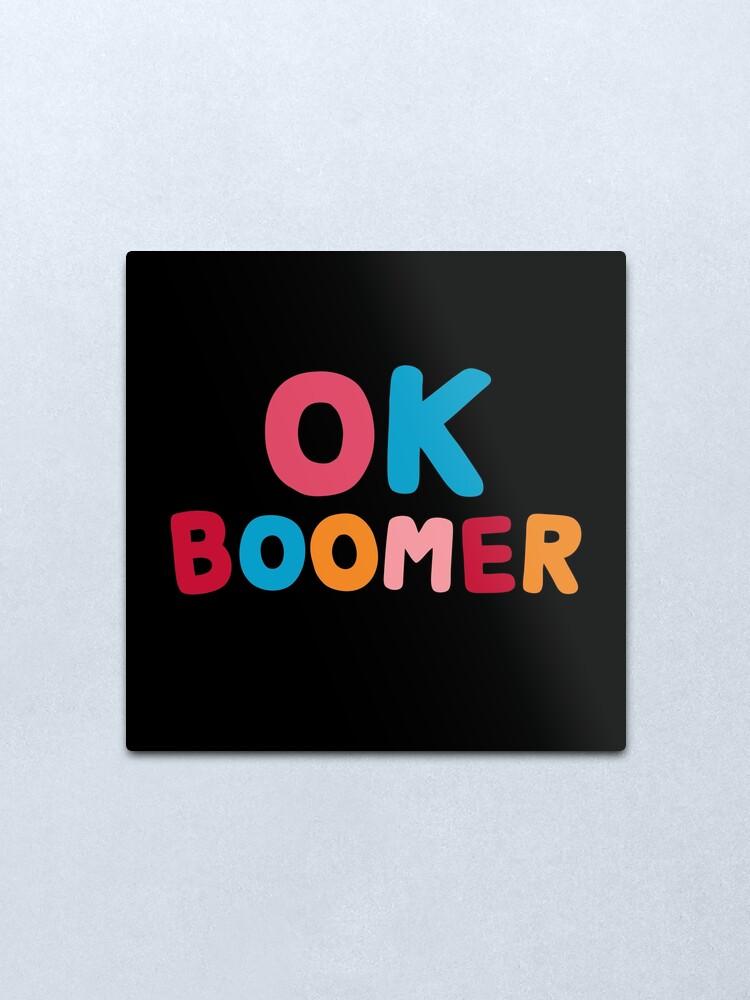 Alternate view of Ok boomer Metal Print