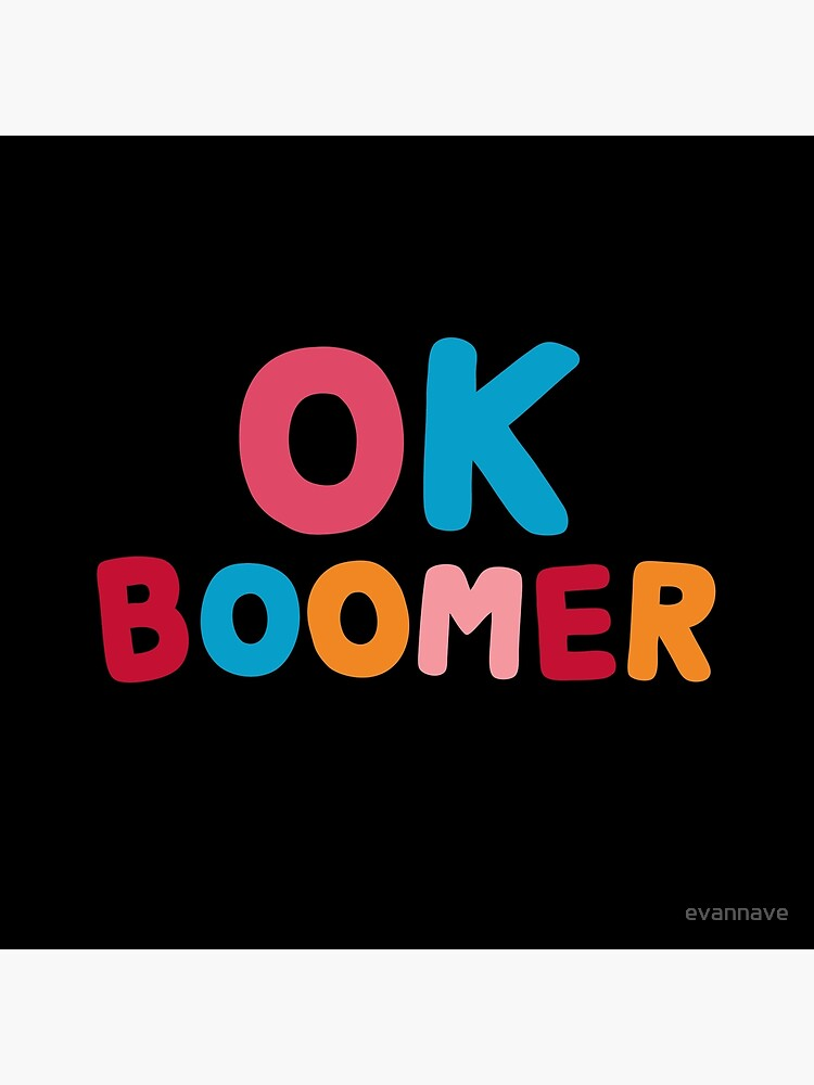 Ok boomer by evannave