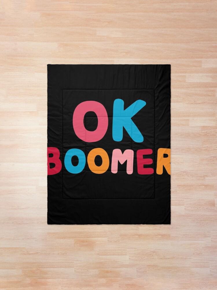 Alternate view of Ok boomer Comforter