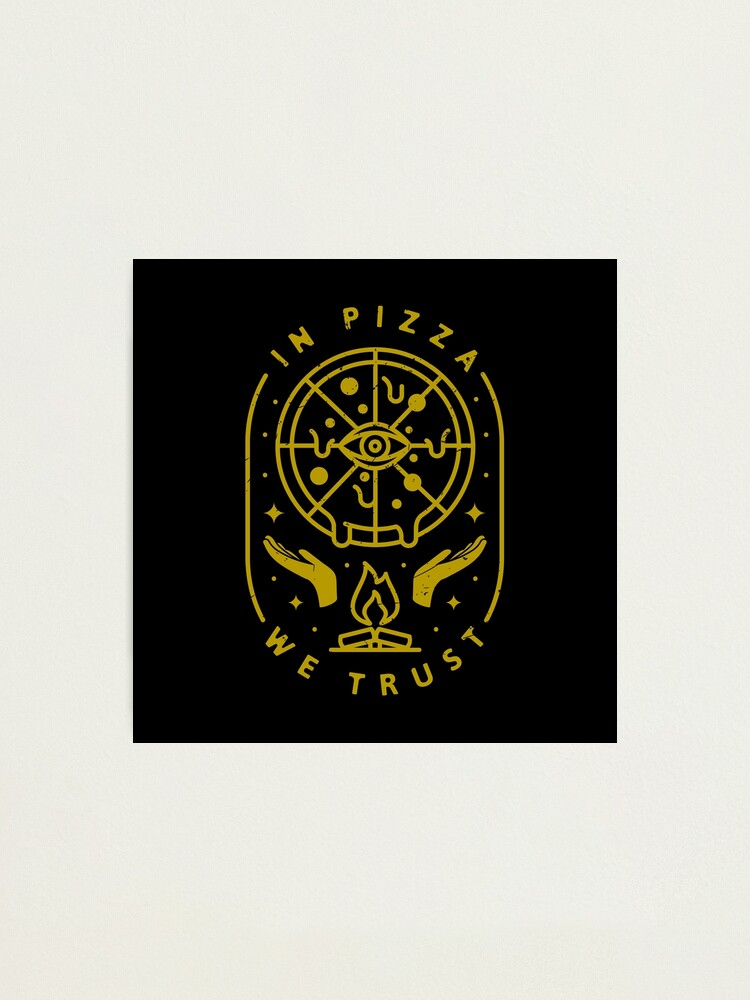 Alternate view of In Pizza We Trust Photographic Print