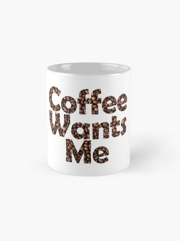 Alternate view of Coffee Wants Me Mug