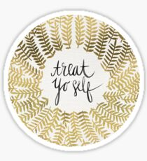 Treat Yo Self – Gold Sticker