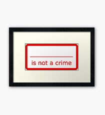 Fill in the blank is not a crime Framed Print