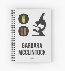 BARBARA MCCLINTOCK (Dark Lettering) - Clothing & Other Products Spiral Notebook
