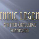 Ethnic Legend Written Challenge by Michele Markley