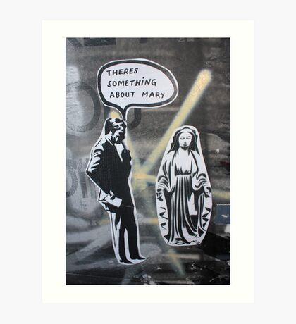 There Something About Mary? Art Print