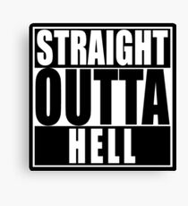 Straight Outta Hell Canvas Print