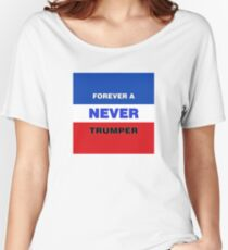 Forever a Never Trumper Relaxed Fit T-Shirt