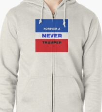 Forever a Never Trumper Zipped Hoodie