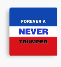 Forever a Never Trumper Canvas Print