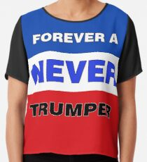 Forever a Never Trumper Chiffon Top
