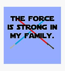 The Force is Strong Photographic Print