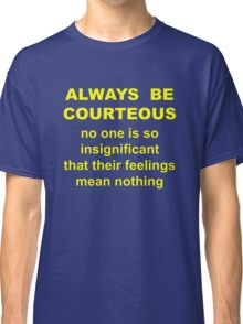 courtesy to all Classic T-Shirt