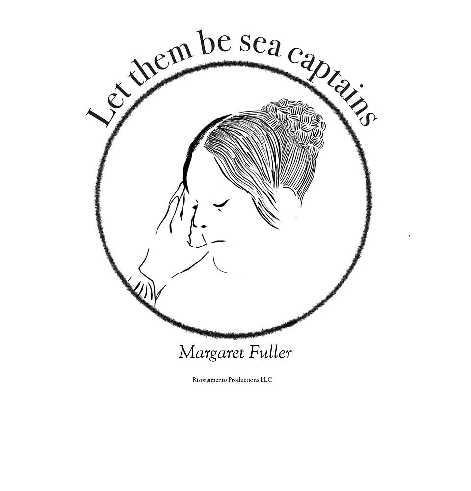 Let them be sea captains - Margaret Fuller by yourTMP
