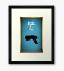 Frell Me Dead Framed Print