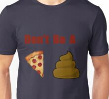 Don't Be A (Designs For You) Unisex T-Shirt