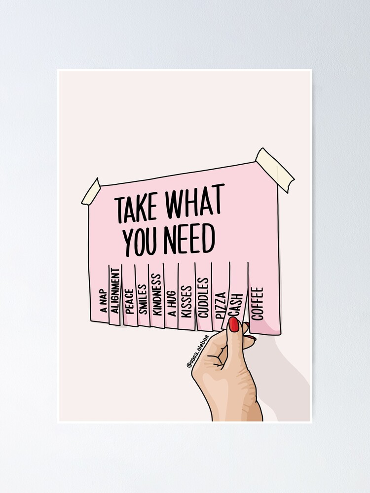 Alternate view of Take what you need by Sasa Elebea Poster