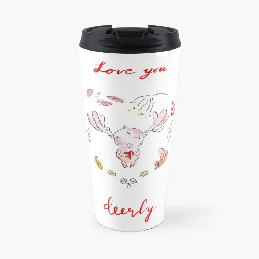 Love you deerly! Travel Mug